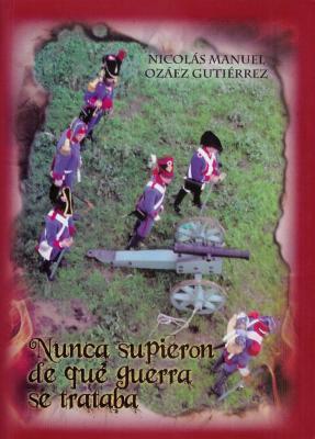 NUNCA SUPIERON DE QUÉ GUERRA SE TRATABA: NICOLÁS MANUEL OZÁEZ GUTIÉRREZ